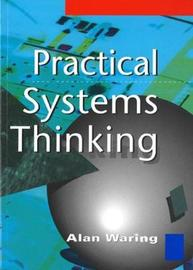 Practical Systems Thinking by Alan Waring image