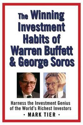 The Winning Investment Habits of Warren Buffett & George Soros by Mark Tier image
