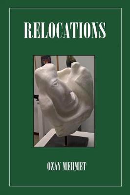 Relocations by Ozay Mehmet