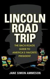 Lincoln Road Trip by Jane Simon Ammeson