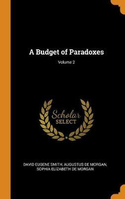 A Budget of Paradoxes; Volume 2 by David Eugene Smith