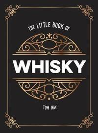 The Little Book of Whisky by Tom Hay