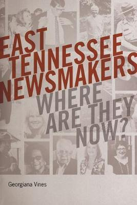 East Tennessee Newsmakers by Georgiana Vines