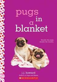Pugs in a Blanket by J J Howard image