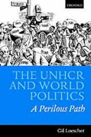 The UNHCR and World Politics by Gil Loescher image