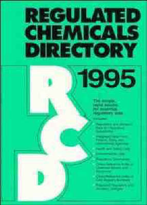 Regulated Chemicals Directory: 1995 by ChemAdvisor Inc.