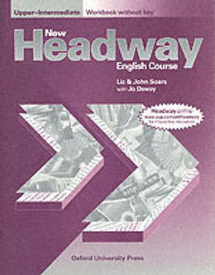 New Headway: Upper-Intermediate: Workbook (without Key) by John Soars