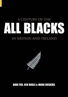 Century of the All Blacks by David Fox