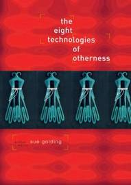 The Eight Technologies of Otherness by Sue Golding image