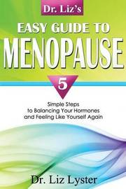 Dr. Liz's Easy Guide to Menopause by Elizabeth Lyster
