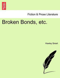 Broken Bonds, Etc. by Hawley Smart
