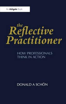The Reflective Practitioner by Donald A. Schon