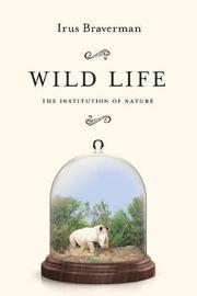 Wild Life by Irus Braverman