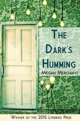 The Dark's Humming by Megan Merchant