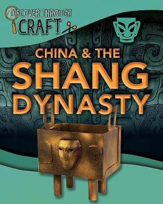 Discover Through Craft: China and the Shang Dynasty by Jillian Powell image