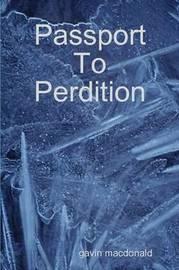 Passport to Perdition by gavin macdonald