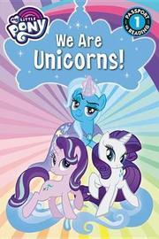 My Little Pony: We Are Unicorns! by Jennifer Fox