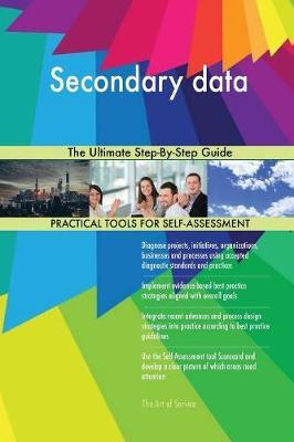 Secondary Data the Ultimate Step-By-Step Guide by Gerardus Blokdyk image
