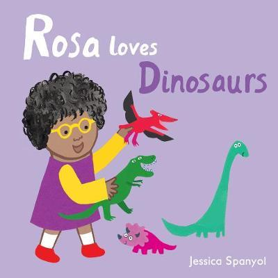 Rosa Loves Dinosaurs by Jessica Spanyol