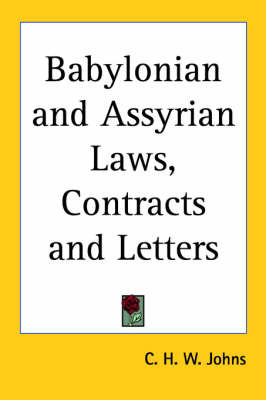 Babylonian and Assyrian Laws, Contracts and Letters by C.H.W. Johns image