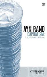 Capitalism: The Unknown Ideal (Centennial Edition) by Ayn Rand