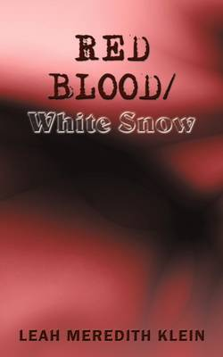 Red Blood/White Snow by Leah Meredith Klein image