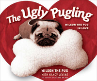The Ugly Pugling: Wilson the Pug in Love by Nancy Levine image