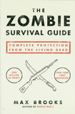 Zombie Survival Guide: Complete Protection from the Living Dead by Brooks Max