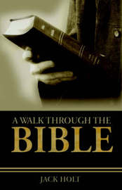 A Walk Through the Bible by Jack Holt image
