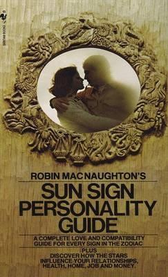 Robins Macnaughtons Suns Sign Personality Guide by Robin MacNaughton image