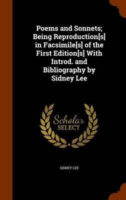 Poems and Sonnets; Being Reproduction[s] in Facsimile[s] of the First Edition[s] with Introd. and Bibliography by Sidney Lee by Sidney Lee image