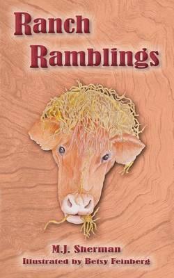 Ranch Ramblings by M J Sherman