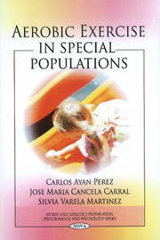 Aerobic Exercise in Special Populations by Carlos Ayan Perez image