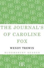 The Journals of Caroline Fox by Wendy Trewin