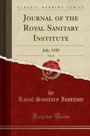 Journal of the Royal Sanitary Institute, Vol. 41 by Royal Sanitary Institute