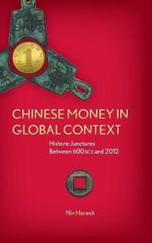 Chinese Money in Global Context by Niv Horesh