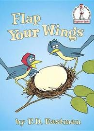 Flap Your Wings by P.D. Eastman image