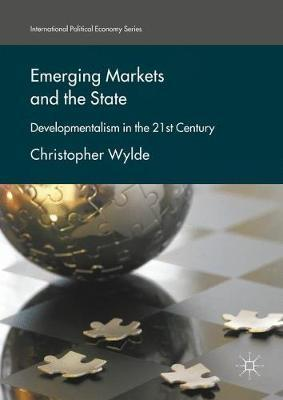 Emerging Markets and the State by Christopher Wylde image
