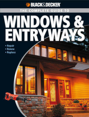 The Complete Guide to Windows & Entryways (Black & Decker) by Chris Marshall image