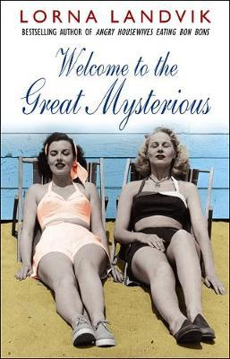 Welcome to the Great Mysterious by Lorna Landvik image