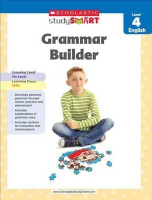 Scholastic Study Smart Grammar Builder Grade 4 by Scholastic