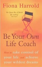 Be Your Own Life Coach by Fiona Harrold image