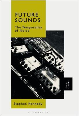 Future Sounds by Stephen Kennedy