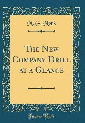 The New Company Drill at a Glance (Classic Reprint) by M G Monk image