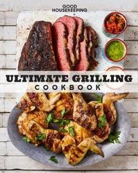 """Good Housekeeping: Ultimate Grilling Cookbook by """"Good Housekeeping"""""""