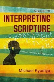 A Guide to Interpreting Scripture by Michael Kyomya