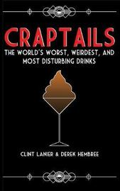 Craptails by Clint Lanier