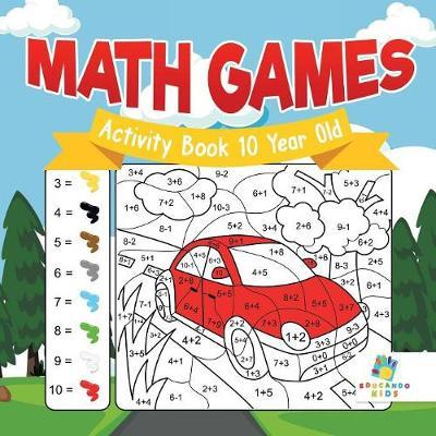 Math Games Activity Book 10 Year Old by Educando Kids