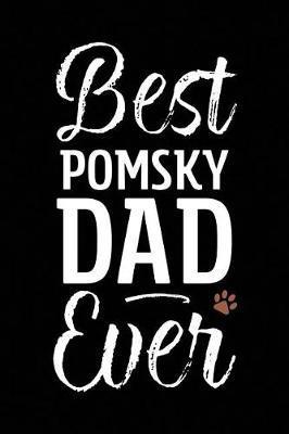 Best Pomsky Dad Ever by Arya Wolfe