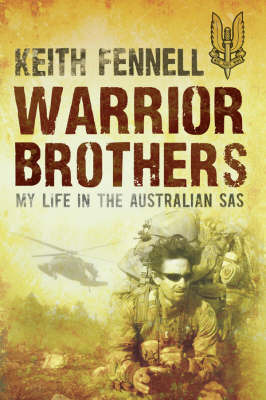 Warrior Brothers: My Adrenaline Ride in the Australian SAS by Keith Fennell image